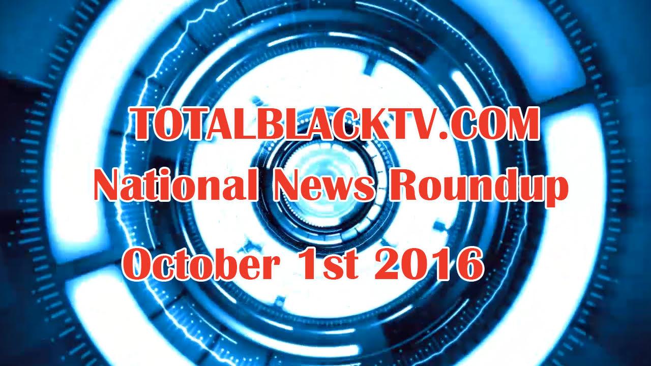 TBTV National News Round Up 10/1/2016
