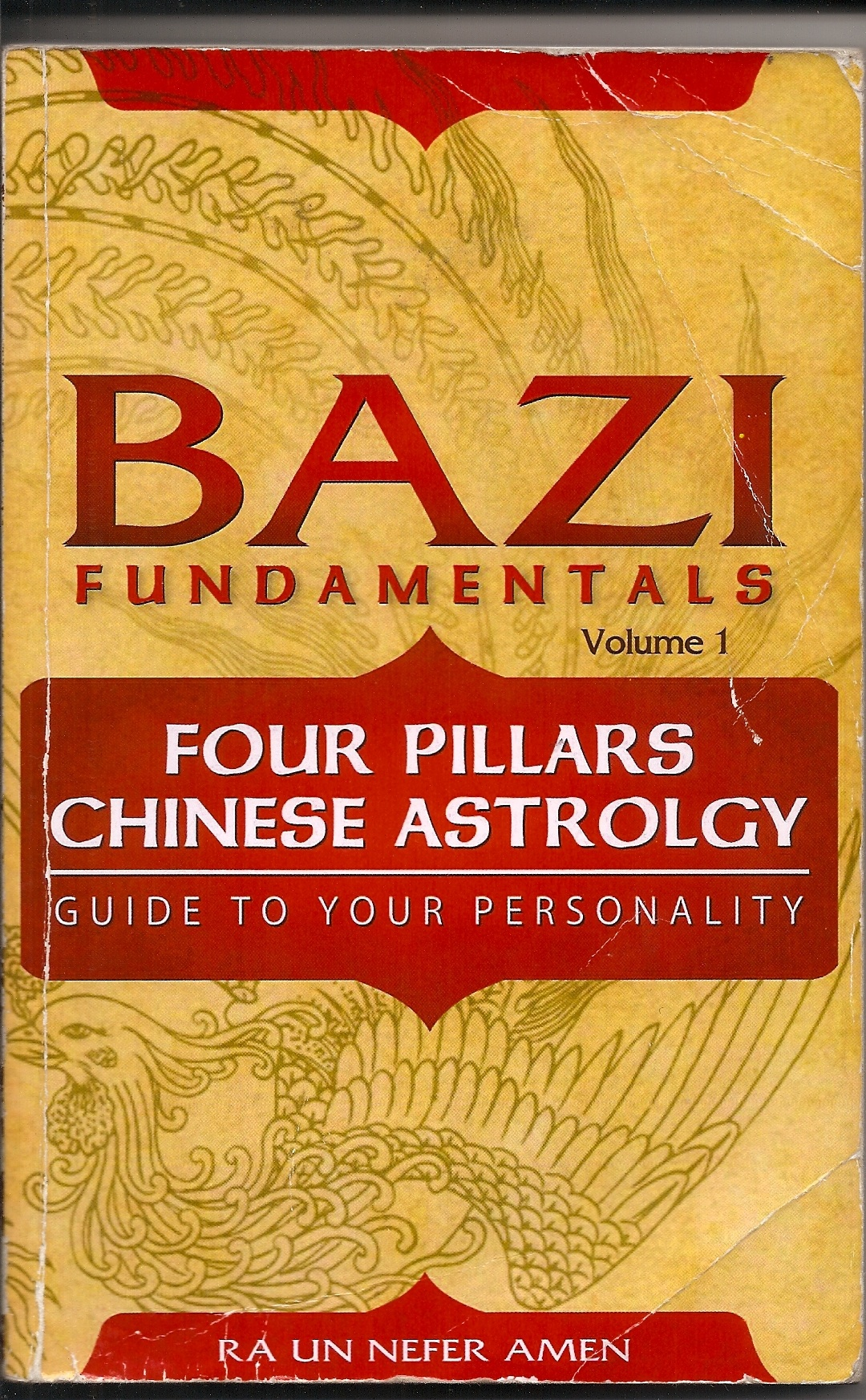 Bazi, Ancient Chinese Astrology by Ra Un Nefer Amen
